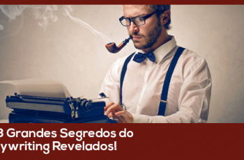 Os 3 grandes segredos do Copywriting revelados!
